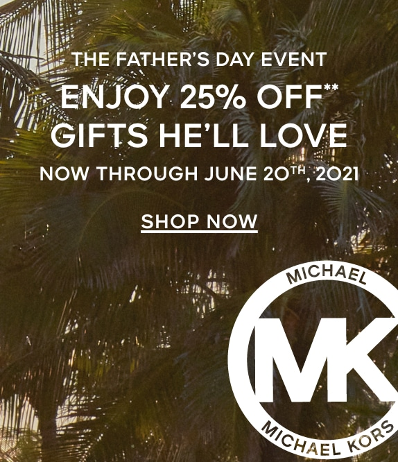 The Father's Day Event - Enjoy 25% Off** Gifts He'll Love - Now Through June 20th, 2021 - SHOP NOW