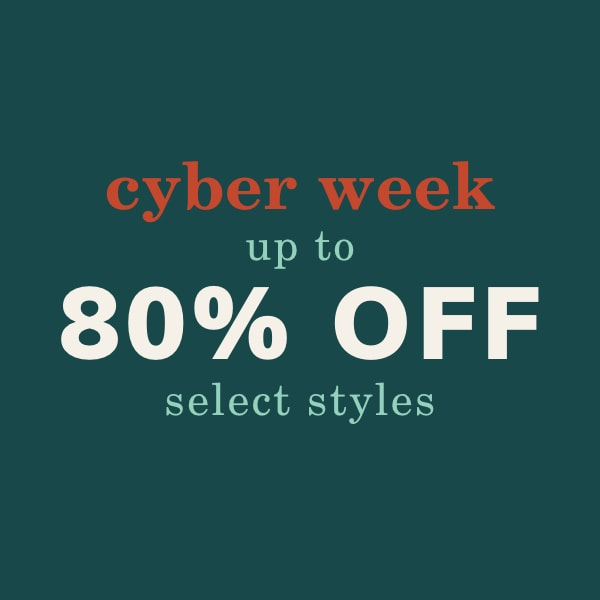 cyber week up to 80% off select styles