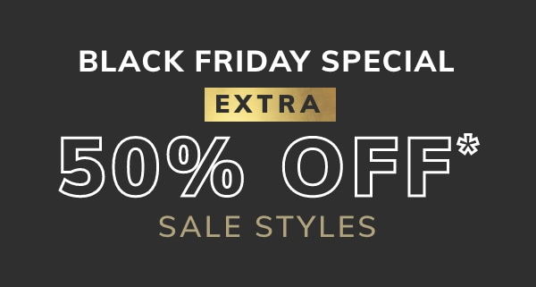 FLASH SALE UP TO 75% OFF* SELECT STYLES